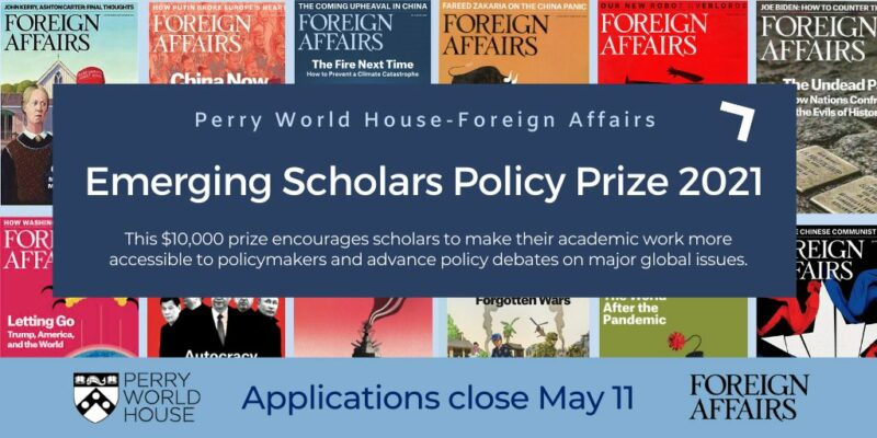 Perry World House Foreign-Affairs-Emerging-Scholars-Policy-Prize-2021-e1610913708352