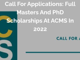 Full Masters And PhD Scholarships At ACMS In 2022
