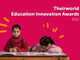 Does your organisation have ambitions to take those ideas and projects to the next level? Apply for the Theirworld Education Innovation Awards 2021.