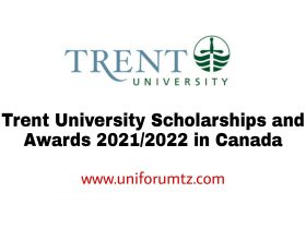 Trent University Scholarships and Awards 2021/2022 in Canada