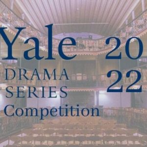 Yale Drama Series 2022 Competition ($10,000 Prize)